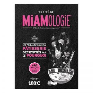 Traité de miamologie, la pâtisserie - 180°C & Heureux comme un Prince